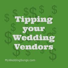wedding vendors tipping your wedding vendors who how much you tip