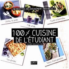 etudiant cuisine 100 cuisine de l étudiant 50 recettes délicieusement inratables