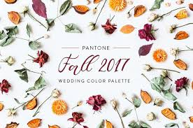 fall 2017 pantone colors 3 refreshing wedding palettes from pantone s fall 2017 fashion