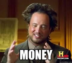 Money Meme - money ancient aliens meme plague quickmeme