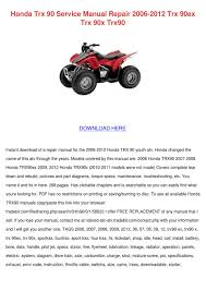honda trx 90 service manual repair 2006 2012 by jasminhaggard issuu