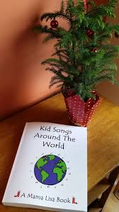 kid songs around the world a mama lisa book by mamalisa on
