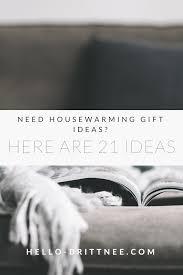 need housewarming gift ideas here are 21 ideas u2022 hello brittnee