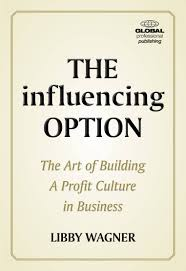 the influencing option the art of building a profit culture in