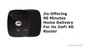 Home 4g by Reliance Jiofi 4g Wireless Router Now Offering 90minutes Home Delivery
