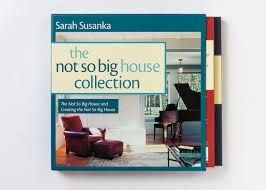 Susanka by The Not So Big House Collection U2014 Alison Wilkes