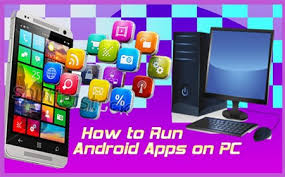 run android apps on pc how to run android apps on pc laptop windows 10 7 8 1 8 xp vista