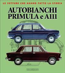 autobianchi book autobianchi primula e a111 of visani marco