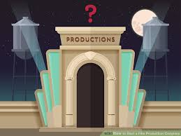 production company how to start a production company with pictures wikihow