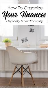 How To Organize Desk by How To Organize Your Finances Physically And Electronically