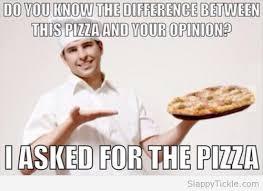 Meme Pizza - funny pizza meme slappytickle