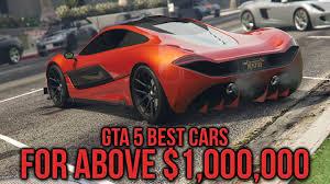 best car gta 5 top 5 best cars to buy above 1 million gta 5 best