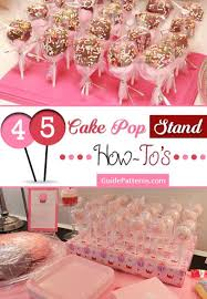 45 cake pop stand how to u0027s guide patterns