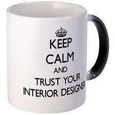 cafepress u2013 keep calm and trust your interior designer mugs