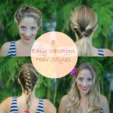 hair styles for vacation 8 easy vacation hair styles in under 5 minutes babble