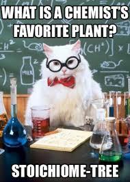 Chemistry Jokes Meme - the best of the chemistry cat meme plants chemistry and