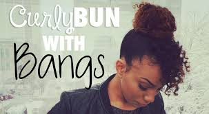 natural hair bun styles with bang curly bun with bangs diy sock bun youtube