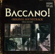Blockers Ost Baccano Original Soundtrack Spiral Melodies Baccano Wiki