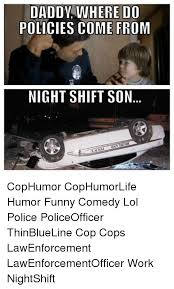 Law Enforcement Memes - night shift police memes memes pics 2018