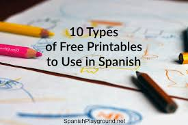 10 types of free printables to use in spanish spanish playground