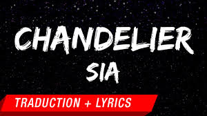 Lyrics Of Chandelier By Sia Sia Chandelier Traduction Française Lyrics Youtube