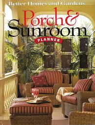 porch u0026 sunroom planner better homes and gardens home better