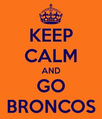 Go Broncos Meme - keep calm and go broncos share your diy pinterest calming