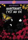 """Afficher """"Maintenant, c'est ma vie"""""""