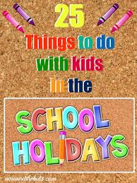 25 things to do with in the school holidays