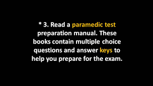 need a tips to pass the paramedic exam here u0027s paramedic exam tips