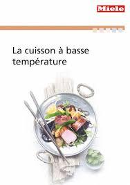 cuisine basse temp rature miele livre de recettes la cuisson à basse température