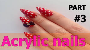 acrylic nails designs how to do acrylic nails part 3