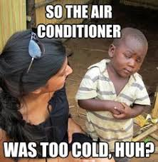 Air Conditioning Meme - within just the past 5 10 years being with 6 people is sort of a