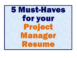 Project Manager Resume Description Project Manager Resume Is Yours Missing These Top 5 Must Haves