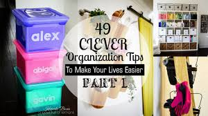 Youtube Organizing by 49 Clever Organizing Tips Part 1 Youtube