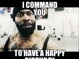 Gym Birthday Meme - ct fletcher i command you to have a happy birthday weknowmemes
