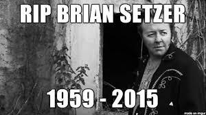 rip brian setzer you rocked this town meme on imgur