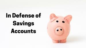in defense of savings accounts and money