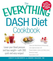 the everything dash diet cookbook lower your blood pressure and