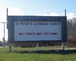 church sign only turkeys don t give thanks fuzzygalore