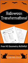 halloween transformations hs geometry activity u2013 aligned to common