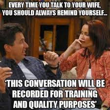 Meme Your Picture - every time you talk to your wife meme