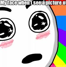 O Meme Face - meme faces my face when i see a picture of you smiling