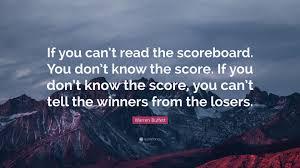 quote from warren buffett warren buffett quote u201cif you can u0027t read the scoreboard you don u0027t