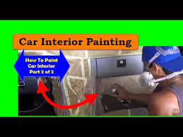 how to paint car interior car interior painting video 2 2