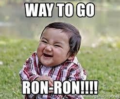 Way To Go Meme - way to go ron ron evil plan baby meme generator