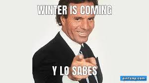 Meme Generator Winter Is Coming - is coming y lo sabes