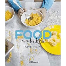 cuisiner avec ses enfants food avec les livre cuisine des chefs cultura