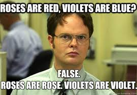 Roses Are Red Violets Are Blue Meme - roses are red violets are blue false roses are rose violets