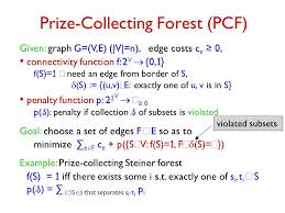 si e pcf approximation algorithms for prize collecting forest problems with